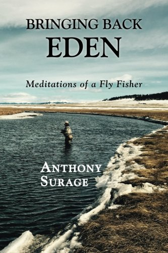 Spooky Tire - Bringing Back Eden: Meditations of a Fly Fisher