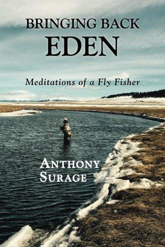 Bringing Back Eden: Meditations of a Fly Fisher