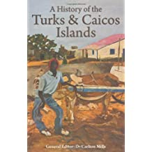 History of the Turks and Caicos Islands, A