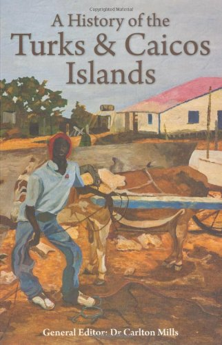 A History of the Turks & Caicos Islands