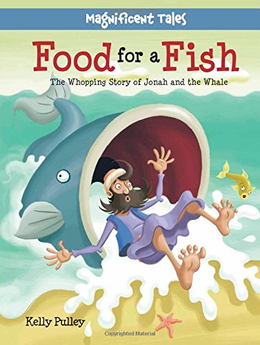 Download Food for a Fish: The Whopping Story of Jonah and the Whale (Magnificent Tales Series) pdf