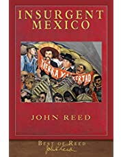 Best of Reed: Insurgent Mexico: Illustrated 100th Anniversary Edition