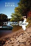 The Sand Bar, Rebecca Bryan, 1432788272