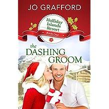 The Dashing Groom (Holliday Islands Resort Book 1)