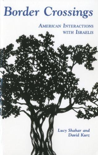 Border Crossings: American Interactions with Israelis