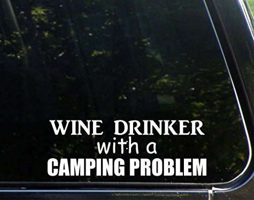 Wine Drinker With A Camping Problem - 8 3/4'x 3' - Vinyl Die Cut Decal / Bumper Sticker For Windows, Trucks, Cars, Laptops, Macbooks, Etc.