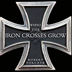 Where the Iron Crosses Grow: The Crimea 1941-44 | Robert Forczyk