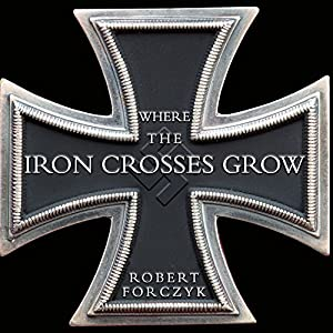 Where the Iron Crosses Grow Hörbuch