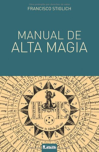 Manual de alta magia (Spanish Edition)