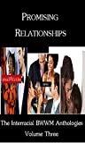 img - for Promising Relationships: The Interracial BWWM Anthologies, Volume 3 book / textbook / text book