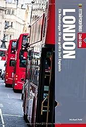 Fettnäpfchenführer London: Ein Reiseknigge für das größte Dorf Englands - Stadt-Edition + E-Book inside