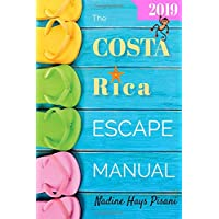 The Costa Rica Escape Manual 2019