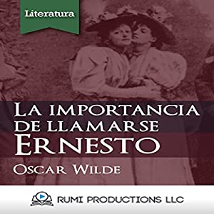 La Importancia de Llamarse Ernesto [The Importance of Being Earnest] Audiobook