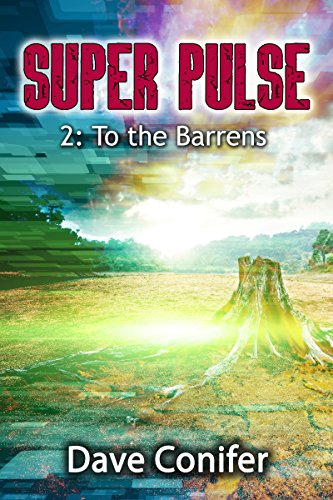 To the Barrens (Super Pulse Book 2) by [Conifer, Dave]