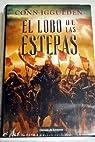 El Lobo De Las Estepas par Iggulden