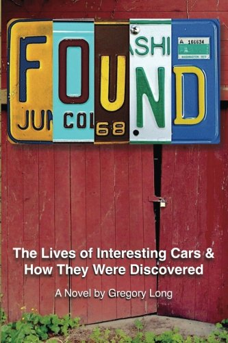 found-the-lives-of-interesting-cars-how-they-were-discovered-a-novel