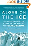 Alone on the Ice: The Greatest Surviv...