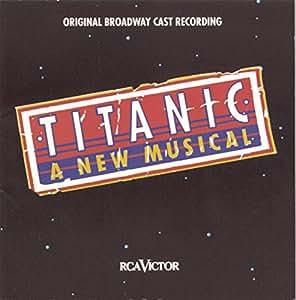 Titanic - A New Musical: Original Cast Recording
