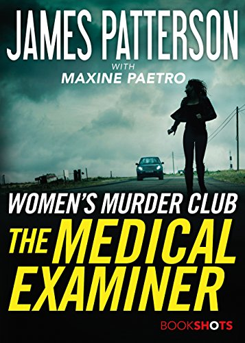 The Medical Examiner: A Women's Murder Club Story (BookShots) by [Patterson, James, Paetro, Maxine]