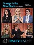 Orange Is the New Black: Cast and Creators Live at PALEYFEST in LA