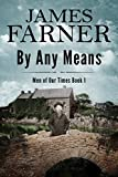 By Any Means (Men of Our Times Book 1)