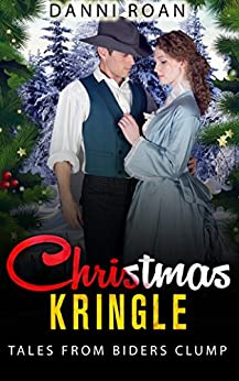 Christmas Kringle: Tales from Biders Clump: Book 1 by [Roan, Danni]