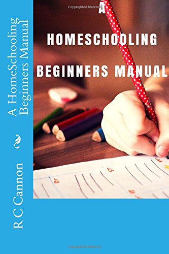 Download A HomeSchooling Beginners Manual (Volume 1) PDF