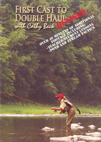 Double Haul Fly Casting (First Cast to Double Haul with Cathy Beck (TWO Hour Fly Fishing DVD) - revised edition)