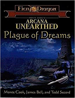 Arcana Unearthed: Plague of Dreams: Monte