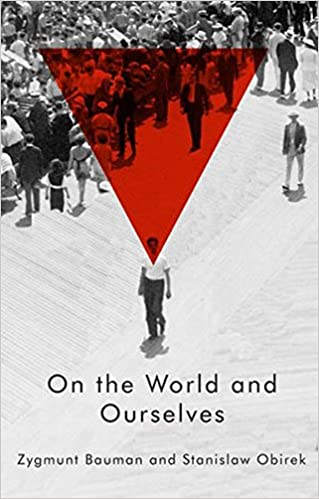 On the world and ourselves zygmunt bauman stanislaw obirek on the world and ourselves zygmunt bauman stanislaw obirek 9780745687124 amazon books fandeluxe Gallery
