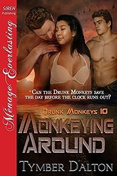 Monkeying Around [Drunk Monkeys 10] (Siren Publishing Menage Everlasting) de [Dalton, Tymber]