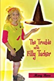 The Trouble with Filly Tucker, Mary Barr, 1450235158