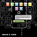 Always On: How the iPhone Unlocked the Anything-Anytime-Anywhere Future - and Locked Us In Audiobook by Brian Chen Narrated by Brian Chen