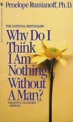 Why Do I Think I Am Nothing