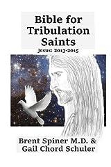 Bible for Tribulation Saints: Jesus: 2013 - 2015 (Volume 3)