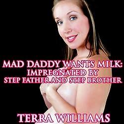 Mad Daddy Wants Milk