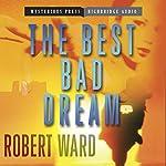The Best Bad Dream   Robert Ward