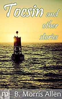 Tocsin: and other stories by [Allen, B. Morris]
