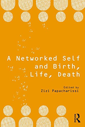 A Networked Self and Birth, Life, Death