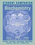 Student Companion to Accompany Fundamentals of Biochemistry 4th Edition