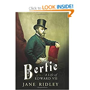 Bertie: A Life of Edward VII Jane Ridley