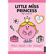 Little Miss Princess: Who Shall I Be Today? Dress up Sticker Book by Roger Hargreaves (2013-07-01)