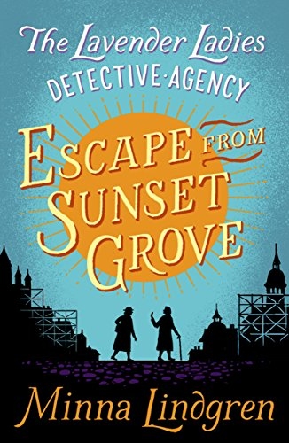 Escape from Sunset Grove (Lavender Ladies Detective Agency Book 2) by [Lindgren, Minna]