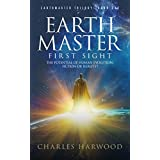 Earthmaster First Sight: The Potential of Human Evolution.. Fiction or Reality? (Earthmaster Tales Book 1)
