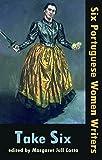 capa de Take Six: Six Portuguese Women Writers