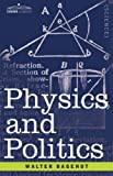 Physics and Politics, Walter Bagehot, 1605200166