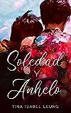 Soledad y Anhelo (Spanish Edition)