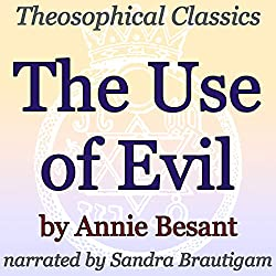 The Use of Evil: Theosophical Classics