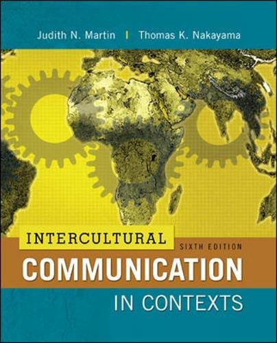 Intercultural Communication in Contexts, 6th Edition