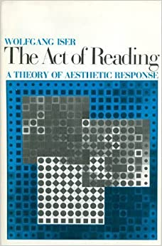 The Act of Reading: A Theory of Aesthetic Response by Professor Wolfgang Iser (1978-12-01)